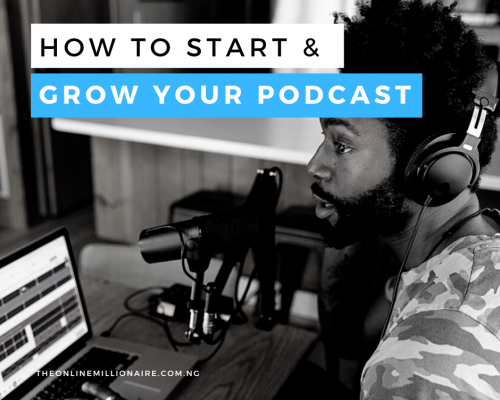 How to Start a 6-Figure Generating Podcast in Nigeria in 2021- The Fool-Proof Formula