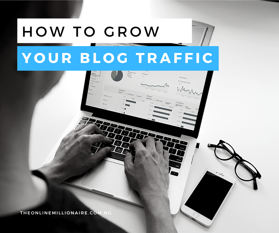 You are currently viewing 13 Killer Strategies to Grow Your Blog Traffic