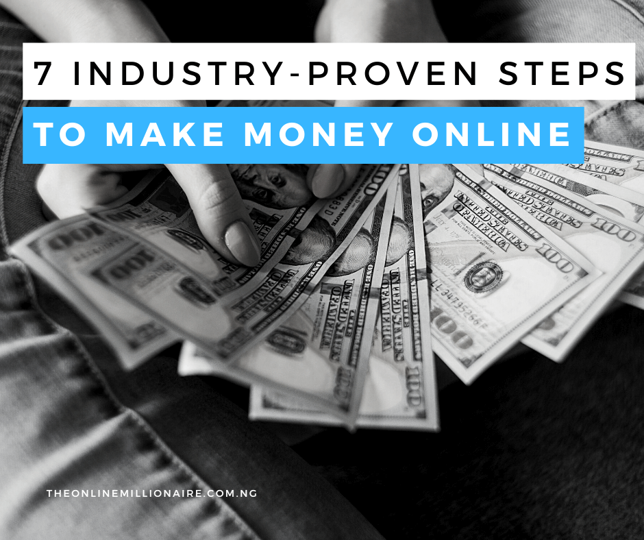 You are currently viewing 7 Industry Proven Steps to Make Money Online
