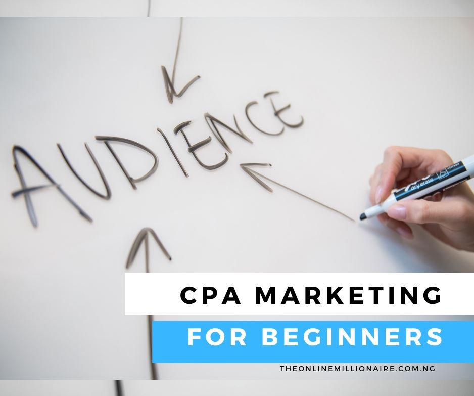 You are currently viewing CPA Marketing for Beginners- 2021