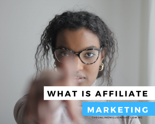 What is Affiliate Marketing? [Know the Basics Before You Start]