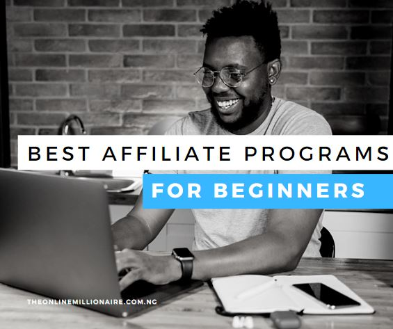 You are currently viewing Best Affiliate Programs for Beginners